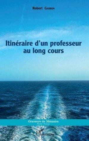 Itinéraire d'un professeur au long cours - L'Harmattan - 9782343158556 -
