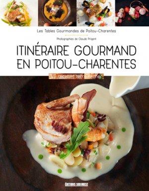 Itinéraire gourmand en Poitou-Charentes - sud ouest - 9782817705361 -
