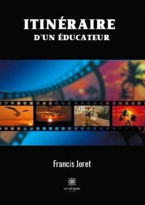 Itinéraire d'un éducateur - Le Lys Bleu - 9791037721709 -