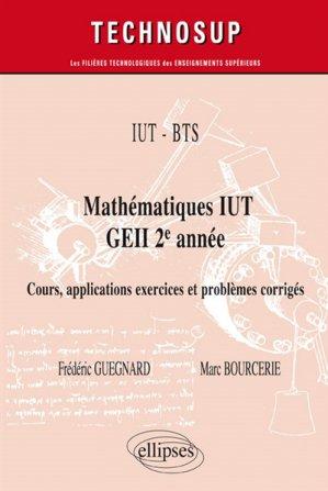 IUT - BTS - Mathématiques IUT GEII 2e année - - ellipses - 9782340028586 -