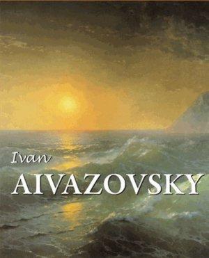 Ivan Aivazovski : peintre de l'océan - Parkstone International - 9781783104826 -