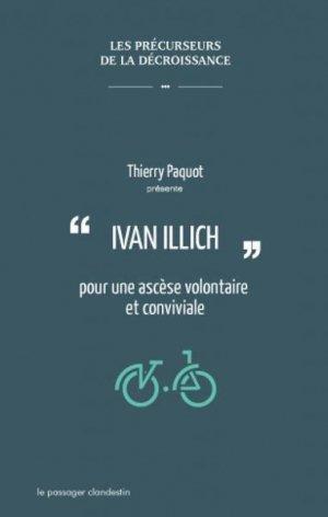Ivan Illich pour une ascèse volontaire et conviviale - le passager clandestin - 9782369352181 -