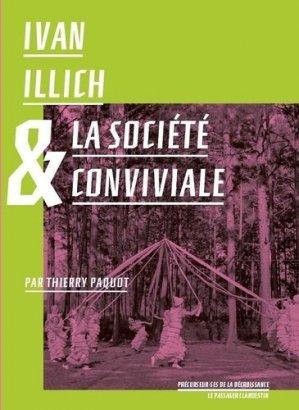 Ivan Illich et la société conviviale - Le Passager Clandestin - 9782369352365 -
