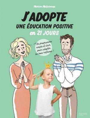 J'adopte une éducation positive en 21 jours - hachette - 9782019454258 -