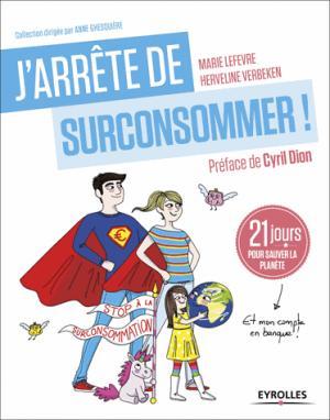 J'arrete de (sur)consommer ! - eyrolles - 9782212565911 -