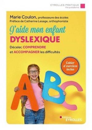 J'aide mon enfant dyslexique - Eyrolles - 9782212572742 -