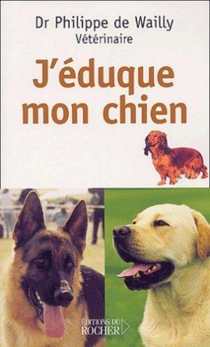 J'éduque mon chien - du rocher - 9782268044699 -