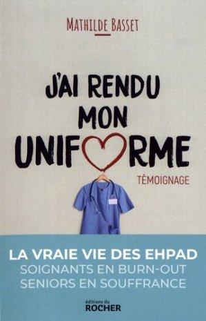 j'ai rendu mon uniforme - une infirmiere en ehpad temoigne - du rocher - 9782268101170 -