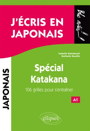 J'écris en japonais - Spécial Katakana - ellipses - 9782340025066 -