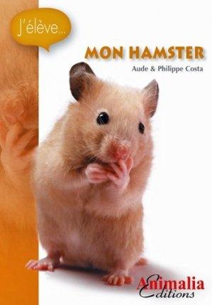 J'élève mon hamster - animalia - 9782359090482 -