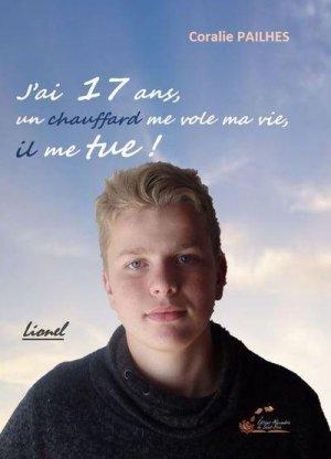 J'ai 17 ans, un chauffard me vole ma vie, il me tue ! - alexandra de saint prix - 9782366891294 -