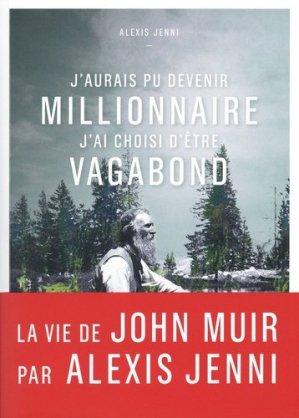 J'aurais pu devenir millionnaire, j'ai choisi d'être vagabond. Une vie de John Muir - Editions Paulsen - 9782375020890 -