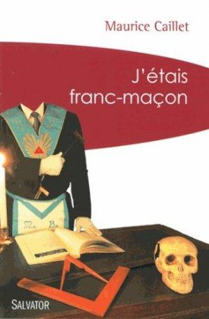 J'étais franc-maçon - Salvator - 9782706711367 -
