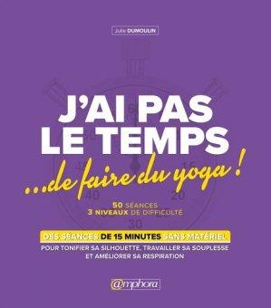J'ai pas le temps de faire du yoga - Amphora - 9782757603789 -