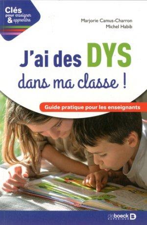 J'ai des DYS dans ma classe ! - De Boeck - 9782807315907