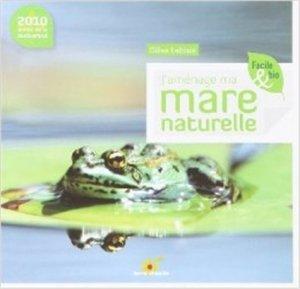 J'aménage ma mare naturelle - terre vivante - 9782914717861 -