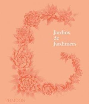 Jardins de Jardiniers - phaidon - 9780714870403 -
