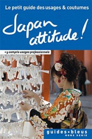 Japan attitude ! Le petit guide des usages et coutumes - Hachette - 9782012451810 -