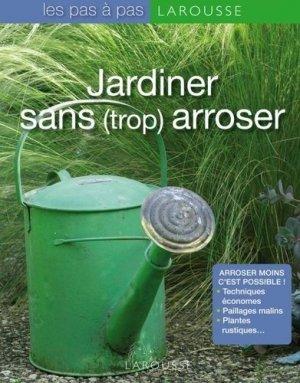 Jardiner sans (trop) arroser - larousse - 9782035851215 -
