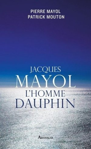 Jacques Mayol, l'homme dauphin - Flammarion - 9782081355194 -