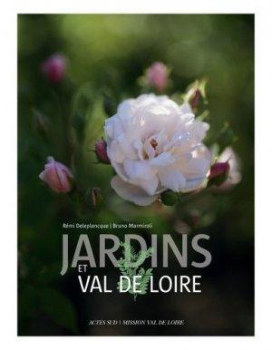Jardins et Val de Loire - actes sud  - 9782330133276 -