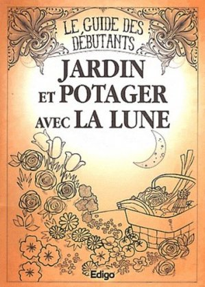 Jardin et potager avec la lune - edigo - 9782359331394