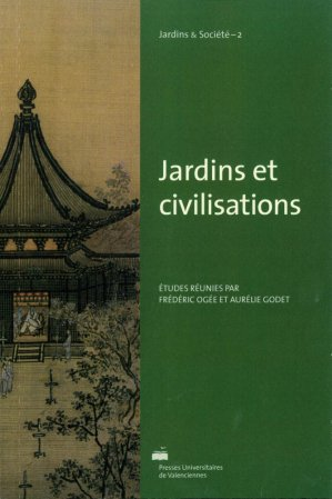 Jardins et civilisations - presses universitaires de valenciennes - 9782364240629 -