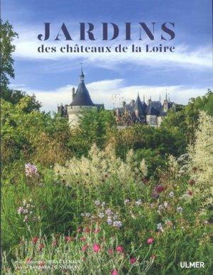 Jardins des châteaux de la Loire - Ulmer - 9782379220241 -
