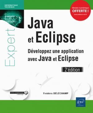 Java et Eclipse : développez une application avec Java et Eclipse - eni - 9782409012839 -