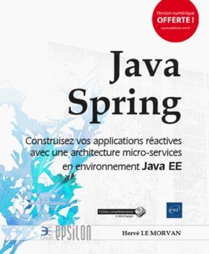 Java Spring - Construisez vos applications réactives avec une architecture micro-services en environnement Java EE - eni - 9782409014499 -