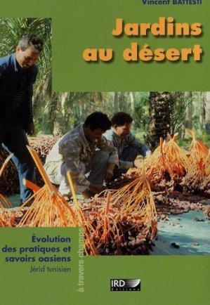 Jardins au désert Évolution des pratiques et savoirs oasiens (Jérid tunisien) - ird - 9782709915649 -