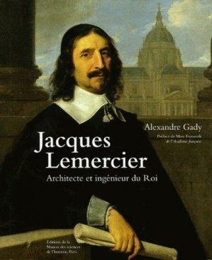 Jacques Lemercier. Architecte et ingénieur du Roi - Maison des Sciences de l'Homme - 9782735110421 -