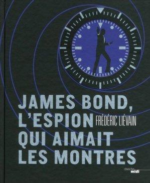 James Bond, l'espion qui aimait les montres - Le Cherche Midi - 9782749148113 -