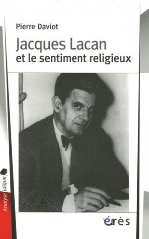 Jacques Lacan et le sentiment religieux - Erès - 9782749206530 -