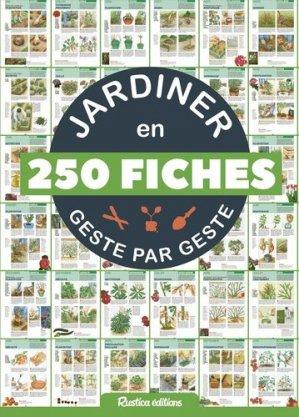 Jardiner en 250 fiches geste par geste - rustica - 9782815315517 -