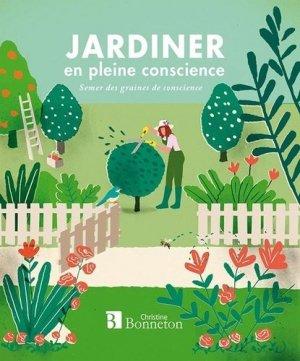 Jardiner en pleine conscience - christine bonneton - 9782862537931