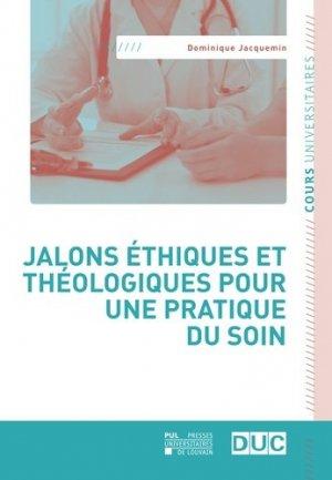 Jalons éthiques et théologiques pour une pratique du soin - presses universitaires de louvain - 9782875587558 -