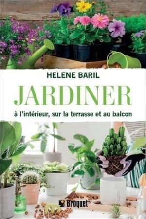 Jardiner à l'intérieur, sur la terrasse et au balcon - Broquet - 9782896546268 -
