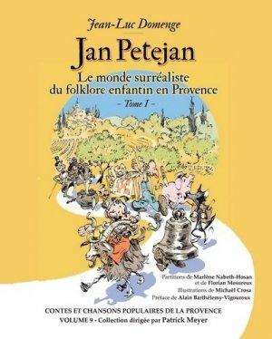 Jan Petejan. Le monde surréaliste du folklore enfantin en Provence. Tome 1 - Cantar lou Païs - 9782954108933 -