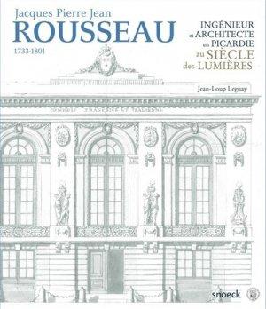 Jacques Pierre Jean Rousseau (1733-1801). Ingénieur et architecte en Picardie au siècle des Lumières - snoeck - gent editions - 9789461614445 -