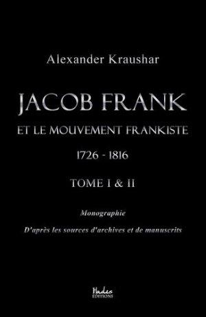 Jacob Frank et le mouvement frankiste, 1726-1816 - Hadès Editions - 9791092128451 -