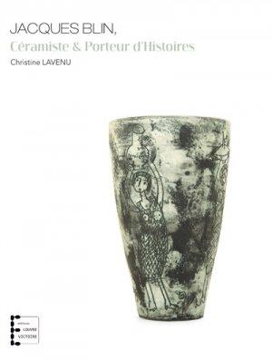 Jacques Blin, céramiste et porteur d'histoires - Louvre Victoire - 9791094795088 -