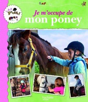 Je m'occupe de mon poney - hachette  - 9782012921511 -