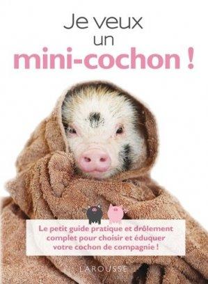 Je veux un mini-cochon ! - larousse - 9782035871558