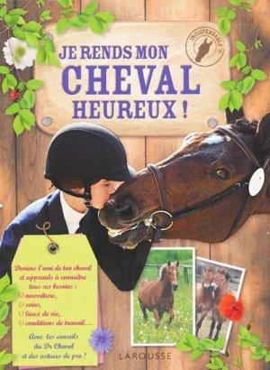 Je rends mon cheval heureux ! - larousse - 9782035883377 -