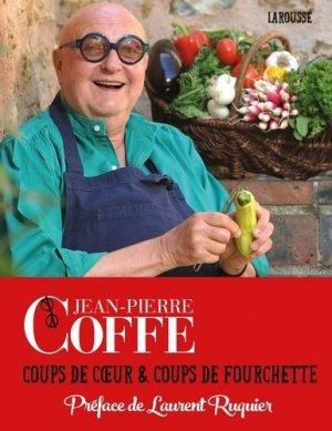 Jean-Pierre Coffe - coups de coeur et coups de fourchette - larousse - 9782035930781 -