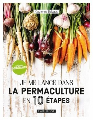 Je me lance en permaculture - larousse - 9782035984197 -