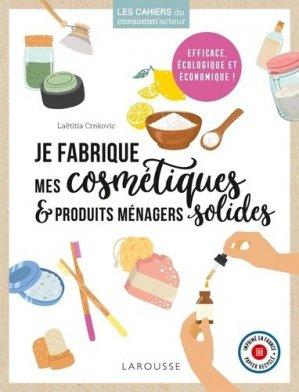 Je fabrique mes cosmétiques et produits ménagers solides - Larousse - 9782035994707 -