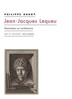 Jean-Jacques Lequeu. Dessinateur en architecture - gallimard editions - 9782072770241 -