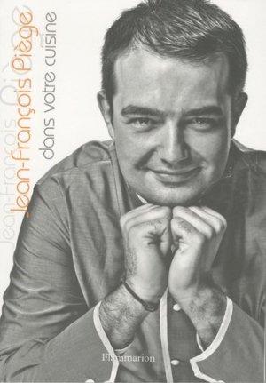 Jean-François Piège dans votre cuisine - Flammarion - 9782081226647 -
